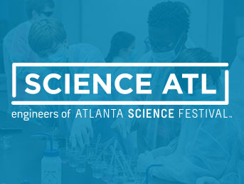 Science ATL: Engineers of Atlanta Science Festival