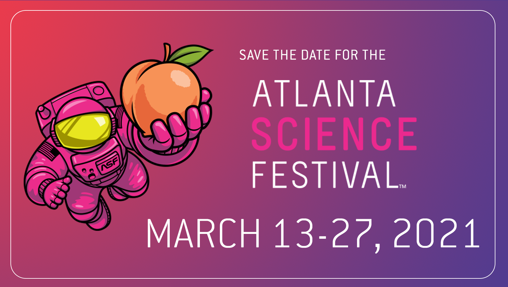 Save the Date for the Atlanta Science Festival: March 13–27, 2021